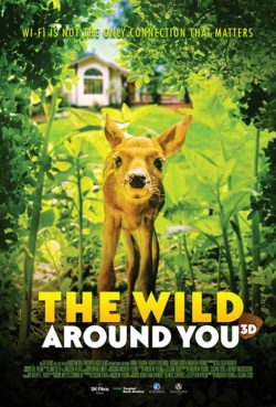 """Movie Poster for """"The Wild Around You"""" giant screen film. Shows a young fawn surrounded by foliage and looking at the camera."""
