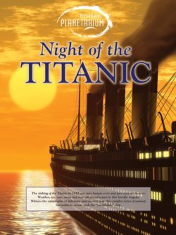 Movie Poster for Planetarium Show Night of the Titanic that is a feature on the Houston Museum of Natural Science's RMS Titanic Field Trip