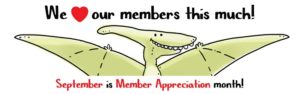 """A cartoon pterodactyl smiles and outstretches its wings. The text reads """"We love our members this much! September is Member Appreciation month!"""